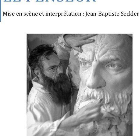 Une pièce de théâtre, Le Penseur, rend hommage à Rodin, l'un des plus importants sculpteurs du XIX ème siècle